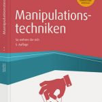 Thomas Wilhelm - Manipulationstechniken: So wehren Sie sich