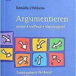 Thomas Wilhelm - Argumentieren: sicher - treffend - überzeugend